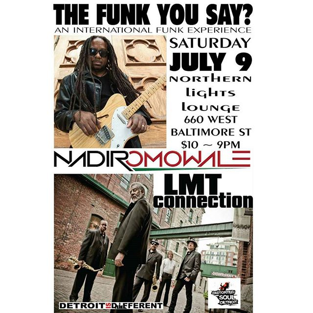 DETROIT!!! THE FUNK YOU SAY??SATURDAY JULY 9 @ Northern Lights Lounge, 660 W. Baltimore