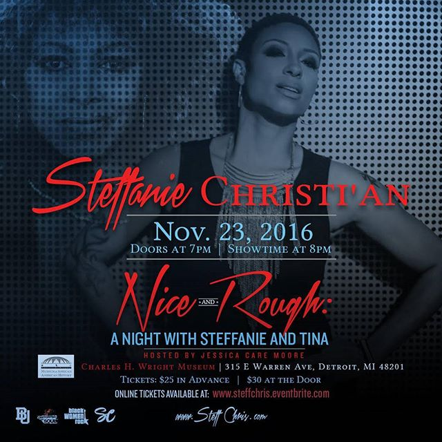 DETROIT, MI: Fiery Rock vocalist and Detroit native Steffanie Christi'an will honor music industry legend Tina Turner with a tribute concert, Nice and Rough: A Night with Steffanie and Tina on Wednesday, November 23, 2016, inside of the General Motors Theatre at the historic Charles H. Wright Museum of African-American History. General Admission seating is $25 in advance, and $30 at the door. Tickets are available at SteffChris.Eventbrite.com and at the door. Doors open at 7:00pm. Showtime is at 8:00 p.m.