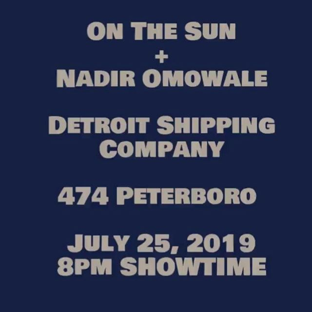 THE FUNK IS UPON US!On The Sun + Nadir OmowaleDetroit Shipping Company474 Peterboro DetroitThursday, July 25, 20198pm ShowtimeGET TICKETS NOW $10https://www.eventbrite.com/e/on-the-sun-nadir-omowale-tickets-62934757554